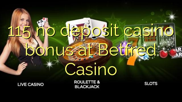 115 Betfred Casino heç bir depozit casino bonus