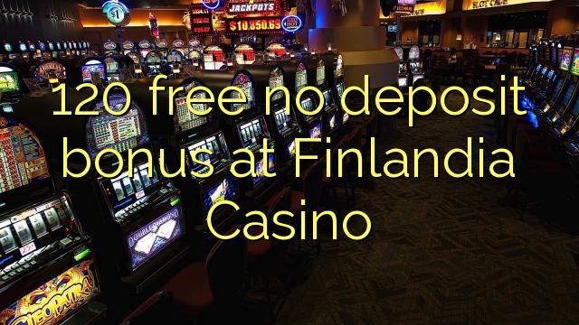 120 Frítt Nei Innborgun bónus í Finlandia Casino