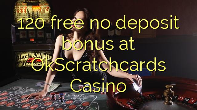 Bez bonusu 120 bez vkladu v kasinu OkScratchcards