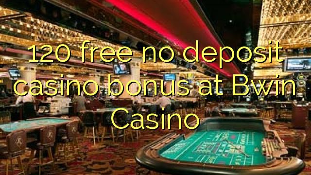 Bwin Casino-da 120 pulsuz depozit qazanmaq bonusu yoxdur