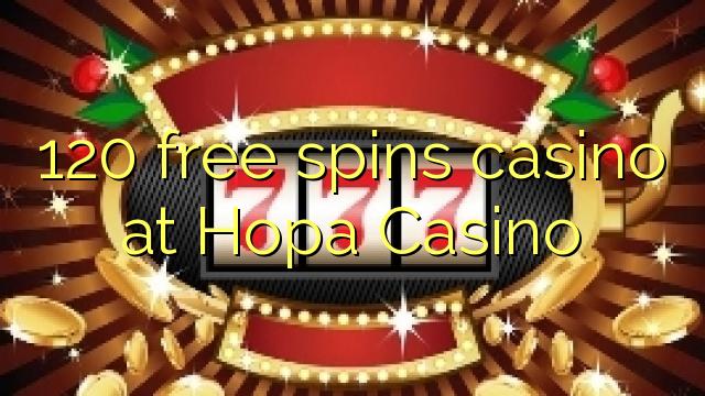 120 free spins casino di Hopa Casino