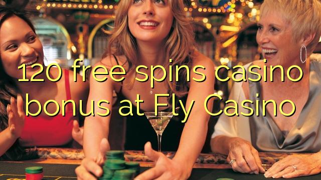 Bonus casino percuma 120 di Fly Casino