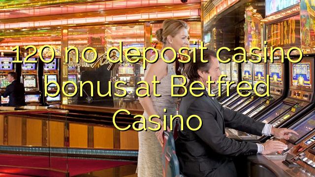 120 Betfred Casino heç bir depozit casino bonus