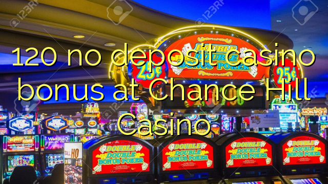 chance hill casino no deposit