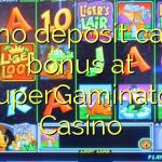 120 no deposit casino bonus at SuperGaminator Casino