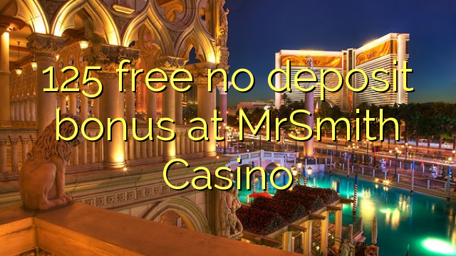 MrSmith Casino heç bir depozit bonus pulsuz 125