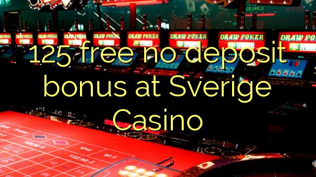 125 percuma tiada bonus deposit di Sverige Casino