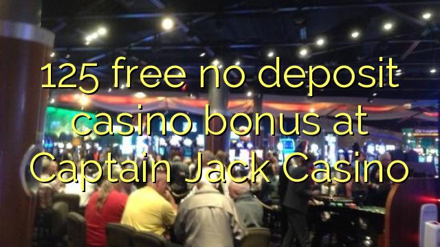 125 uwolnić bez depozytu kasyno w Captain Jack Casino