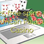 125 free spins at African Palace Casino