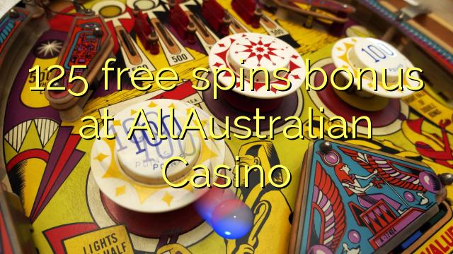 125 putaran percuma bonus di AllAustralian Casino