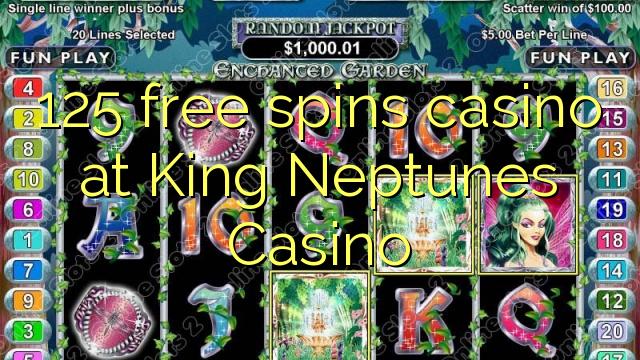 125 lirë vishet kazino në King Casino Neptunes