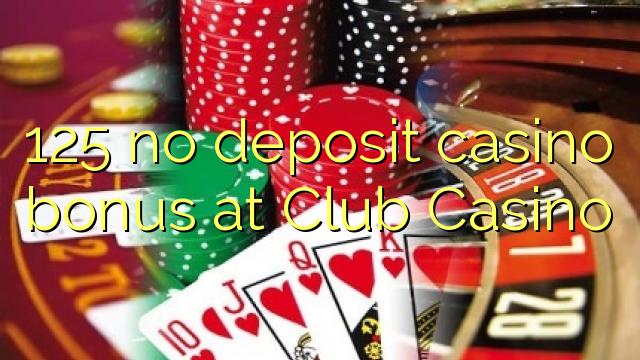 125 Клубын Казино дахь хадгаламжийн казиногийн урамшуулал