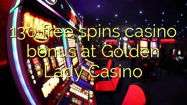 130 pulsuz Golden Lady Casino casino bonus spins