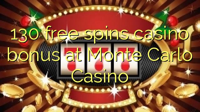 130 озод spins бонуси казино дар Монте Карло Казино
