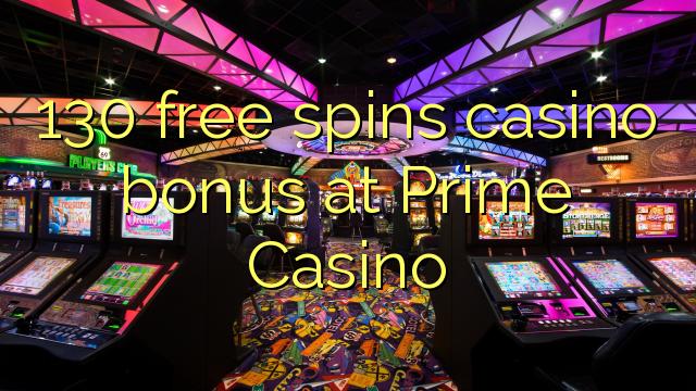 130 free spins casino bonus at Prime Casino