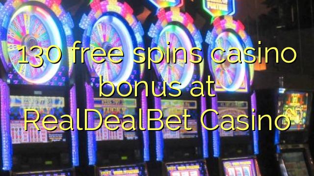 130 darmowych gier kasyno bonus w kasynie RealDealBet
