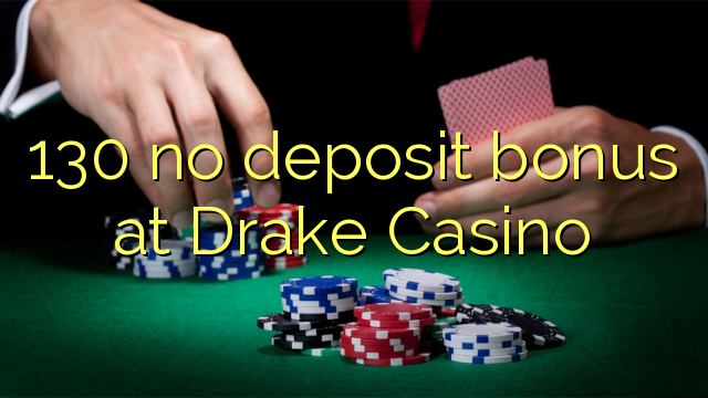 no deposit bonus for drake casino