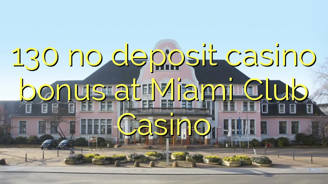 miami club casino no deposit code