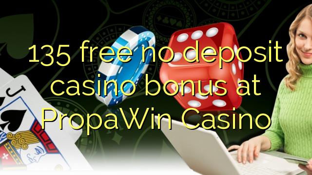 135 percuma tiada bonus kasino deposit di PropaWin Casino