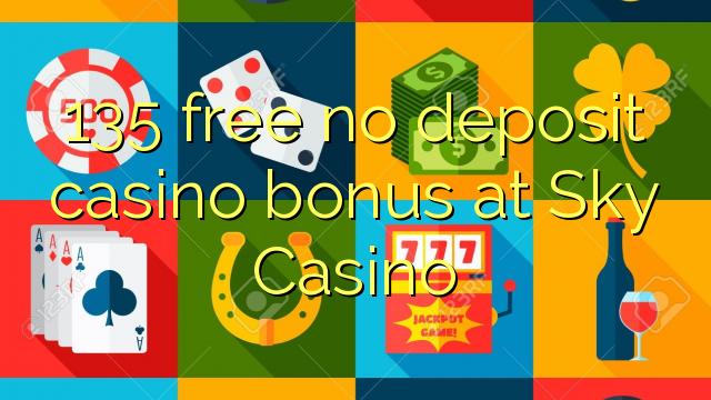 135 vaba mingit deposiiti kasiino bonus Sky Casino