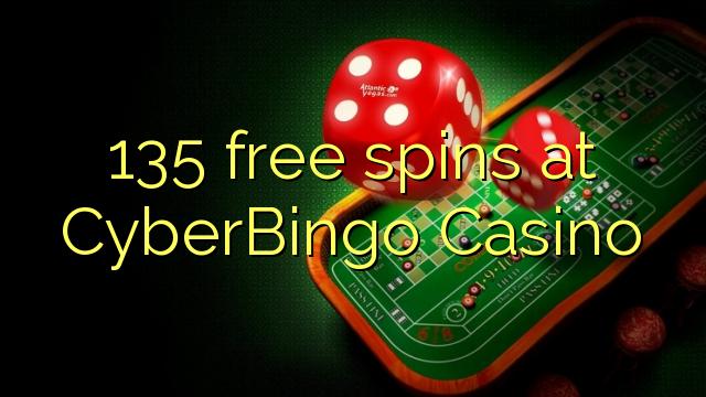 CyberBingo казиногийн 135 чөлөөт эргэлт