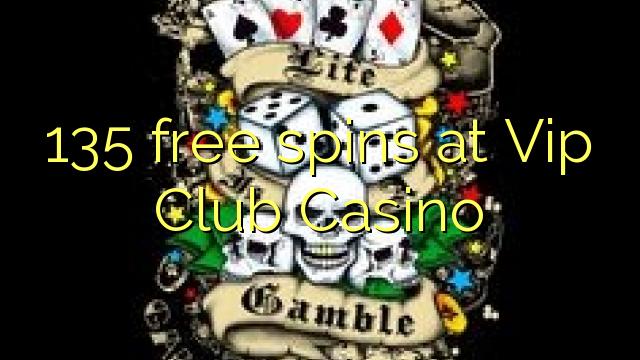 135 gratis spins på Vip Club Casino