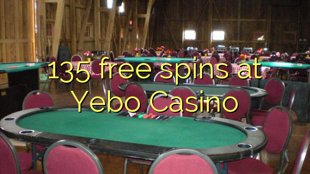 135 free spins at Yebo Casino