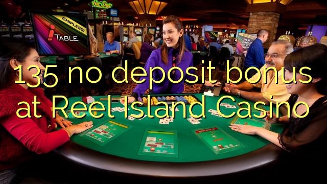 135 ingen indbetalingsbonus på Reel Island Casino