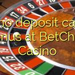 135 no deposit casino bonus at BetChan Casino