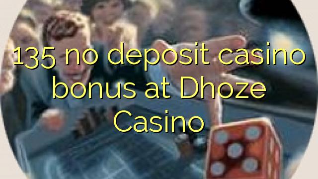 135 нест пасандози бонуси казино дар Dhoze Казино