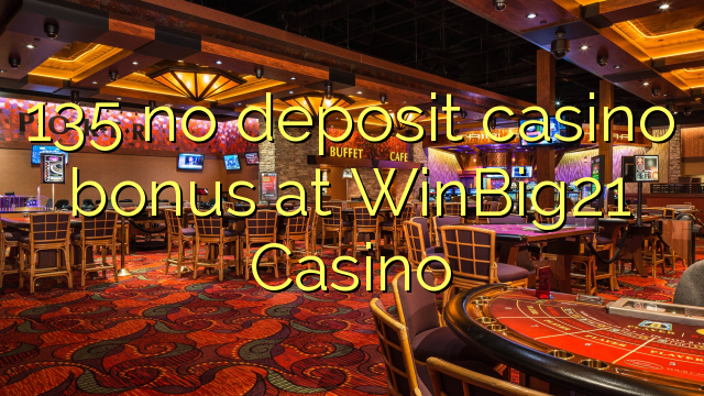 Win big 21 casino no deposit bonus codes - Casino Portal Online