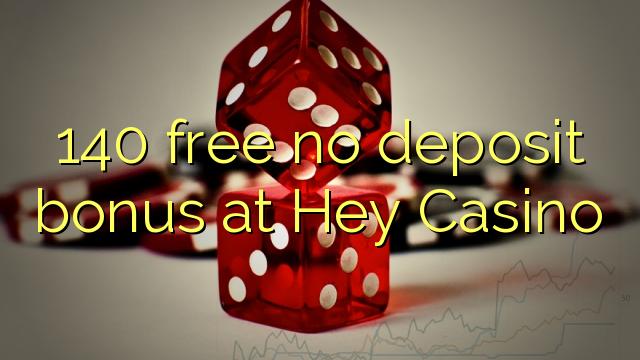140 ngosongkeun euweuh deposit bonus di Hei Kasino