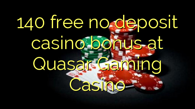 online casino no deposit bonus biggest quasar