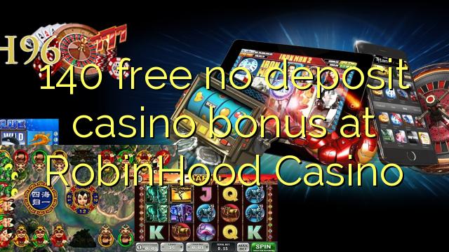 140 нест бонус амонатии казино дар RobinHood Казино озод