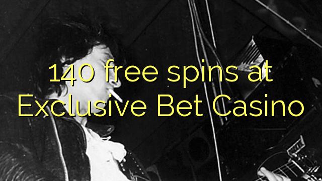 140 gratis spinn i Exclusive Bet Casino