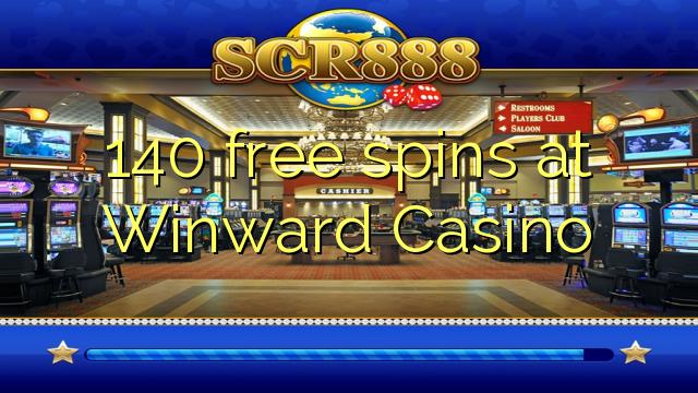 140自由旋轉在Winward賭場
