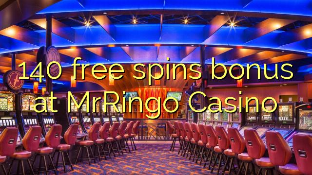 140 prosto vrti bonus na MrRingo Casino