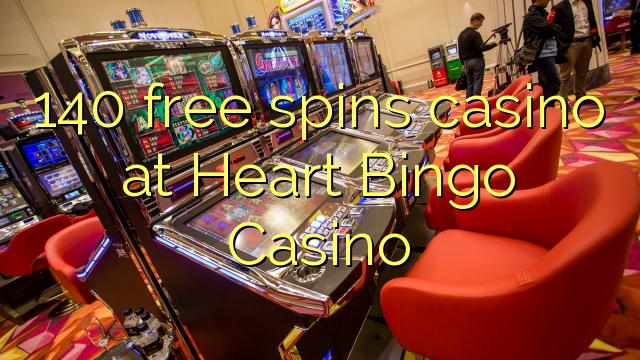 140 free spins kasyno w kasynie Heart Bingo