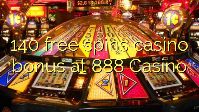 140 ücretsiz 888 Casino'da casino bonus spin