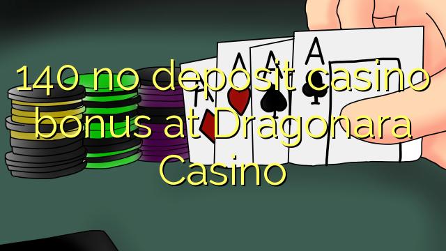 140 euweuh deposit kasino bonus di Dragonara Kasino