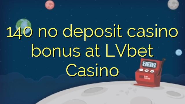 140 ohne Einzahlung Casino Bonus bei LVbet Casino