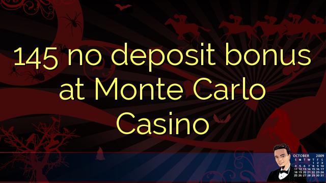 145 нест бонус амонатии дар Монте Карло Казино