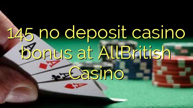 145 geen storting casino bonus bij AllBritish Casino