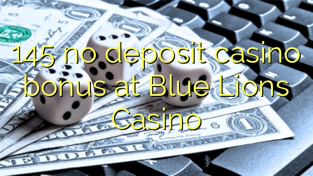blue lions casino no deposit code 2019