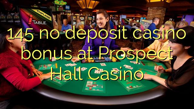 145 ùn Bonus Casinò accontu a Luisi Hall Casino