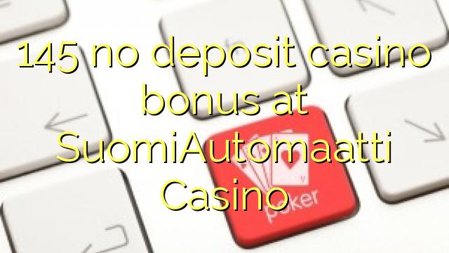 145 no deposit casino bonus at SuomiAutomaatti Casino