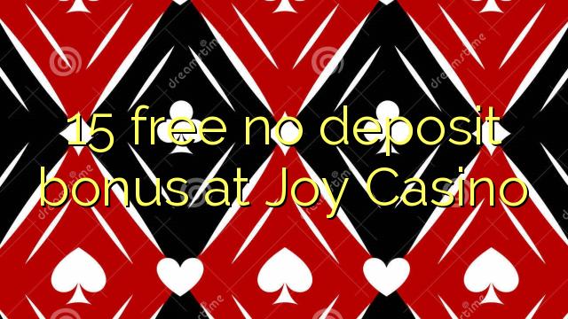 15 gratuit nici un bonus de depozit la Joy Casino