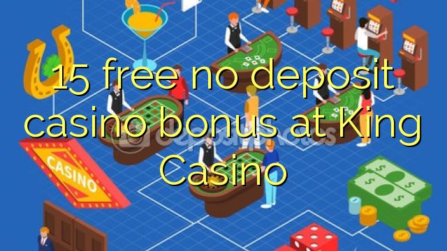 國王賭場15免費無存款賭場獎金