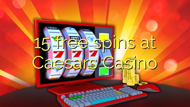 15 wolne obroty w Caesars Casino