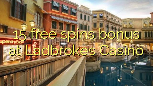 15 tasuta keerutab boonus Ladbrokes Casino